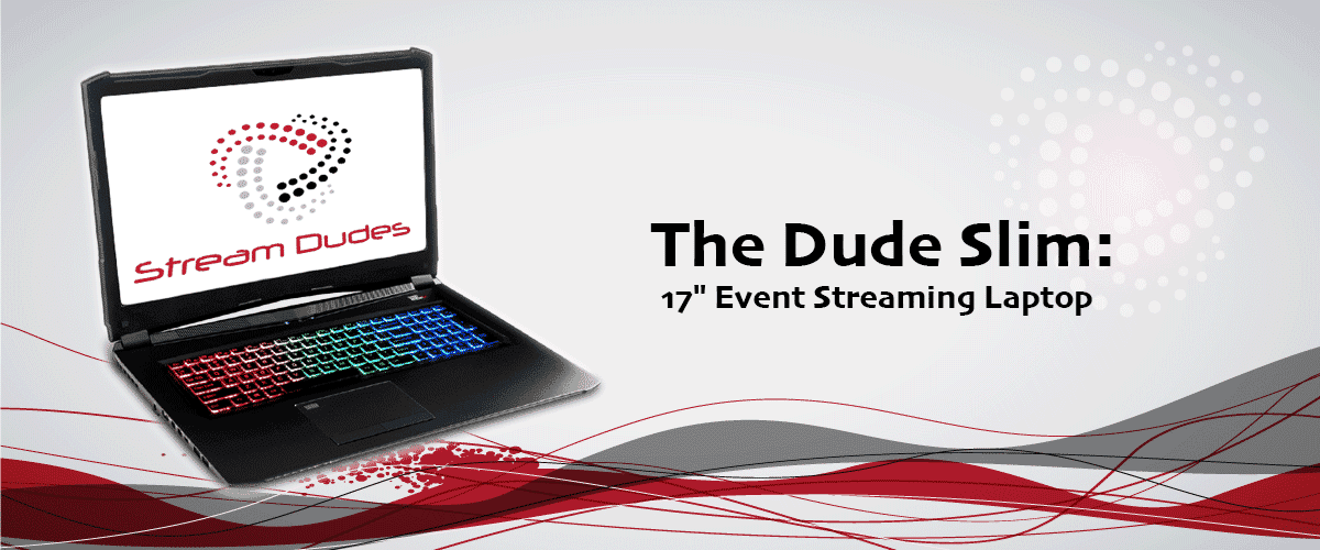 "Dude Social: 17"" Event Streaming Laptop"