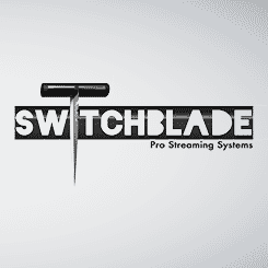 Switchblade Pro Streaming Systems