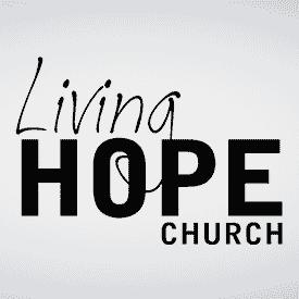 <b>Living Hope Church</b>